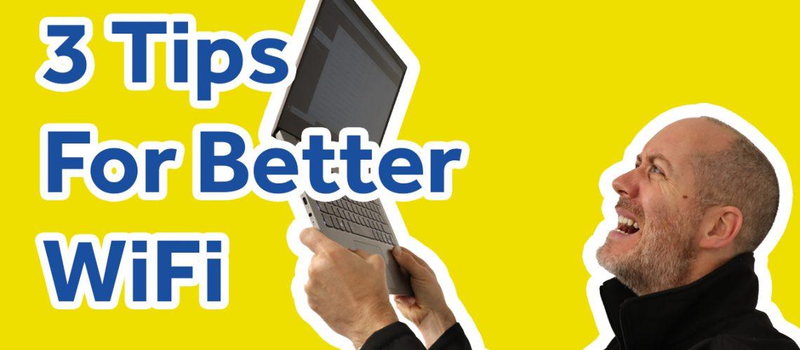 3 tips for better wifi